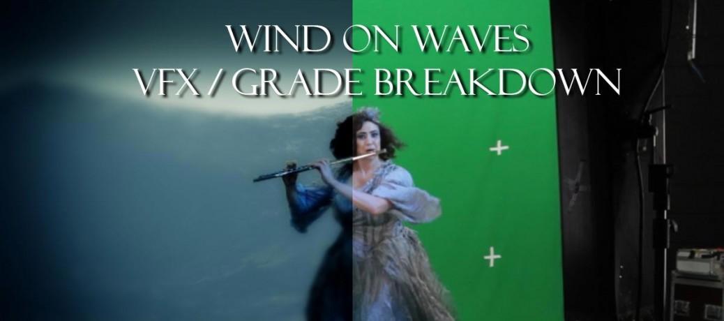 Wind On Waves – VFX / Grade Breakdown